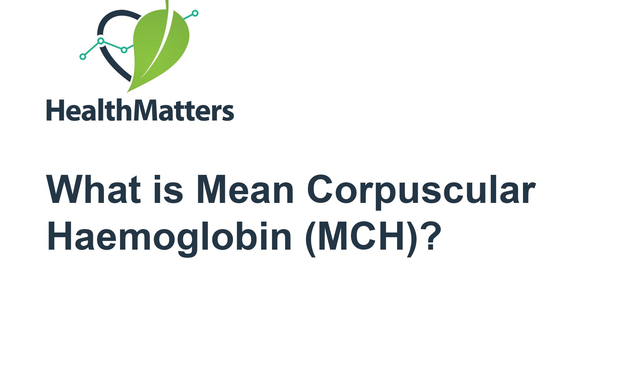 What is Mean Corpuscular Haemoglobin